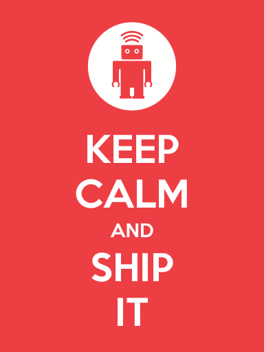 Keep Calm and Ship it!