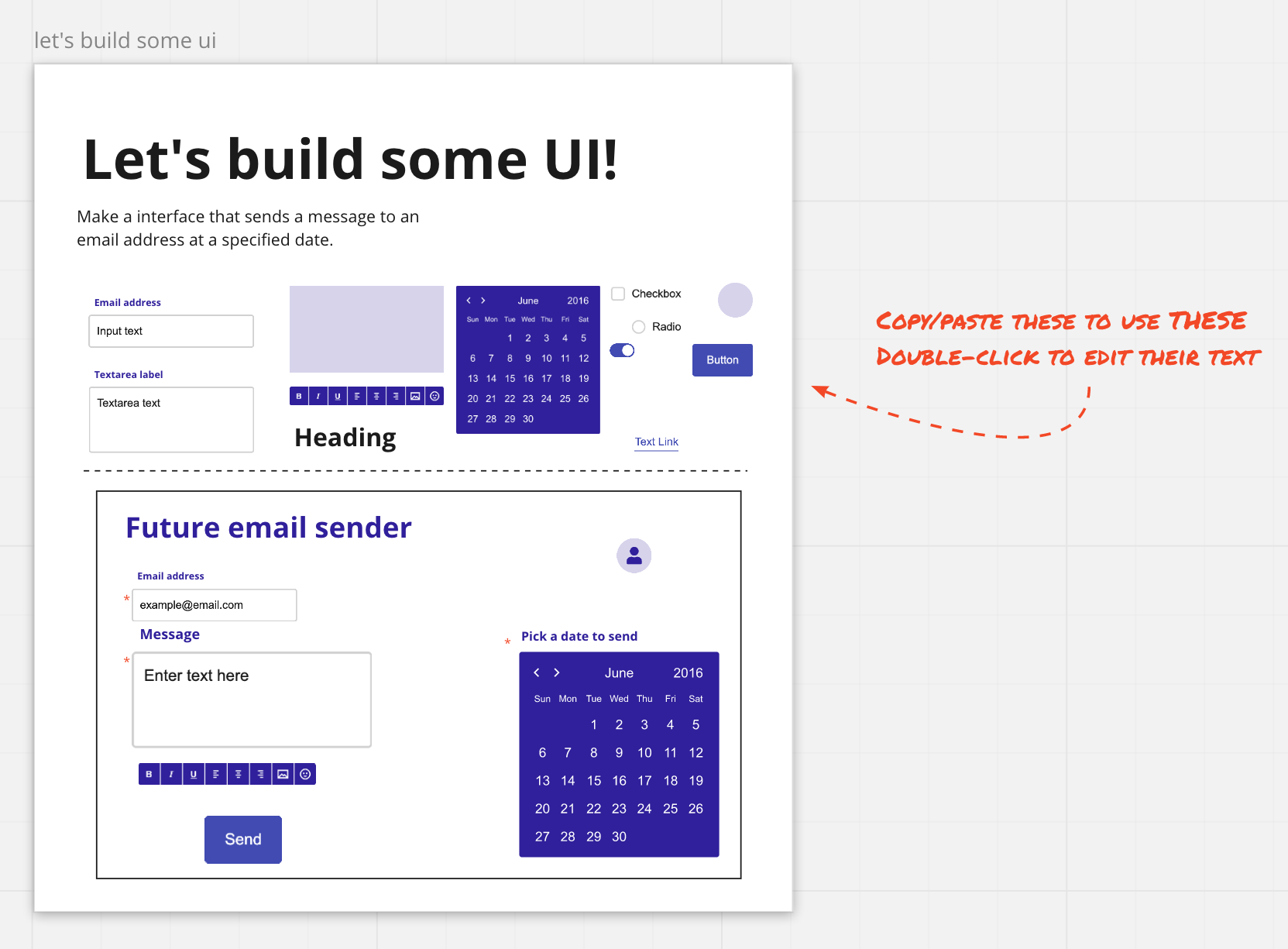 A board in Miro with the prompt, 'Let's build some UI!' Below the prompt is a collection of UI widgets including text inputs, a calendar, headings, and radio and checkboxes. Below that is a simple prototyped implementation that features email adderess and message inputs, time and date scheduling controls, and a send button.