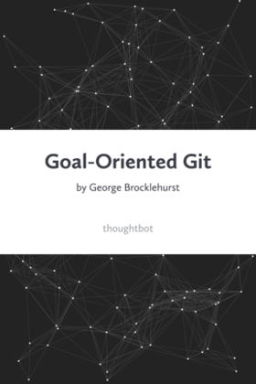 Goal-Oriented Git book cover