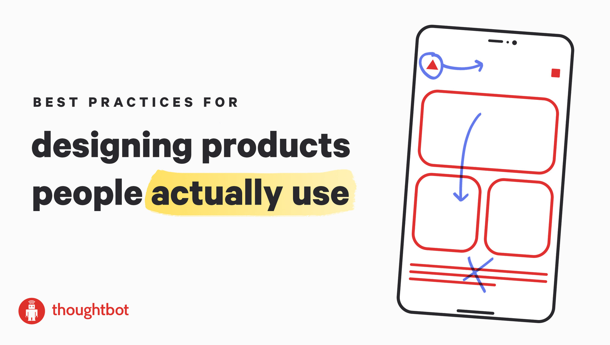 "A banner image that reads, ""Best practices for designing apps people actually use"" on the left side with an illustration of a phone on the right side. On the phone is a wireframe for a potential app with arrows indicating changes to be made."